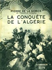 La Conquete De L'Algerie. Collection : Hier Et Aujourd'Hui. - Couverture - Format classique