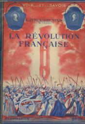 La Revolution Francaise. Collection : Voir Et Savoir. - Couverture - Format classique