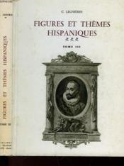 Figures Et Themes Hispaniques - Tome Iii - Couverture - Format classique