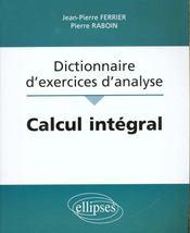 Calcul Integral Dictionnaire D'Exercices D'Analyse - Intérieur - Format classique