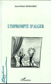 L'Impromptu D'Alger - Couverture - Format classique