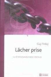 Lacher Prise - La Cle De La Transformation Interieure - Intérieur - Format classique
