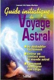 Guide initiatique du voyage astral - Couverture - Format classique