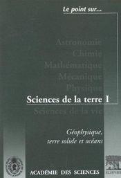 Geophysique ; Terre Solide Et Oceans ; Sciences De La Terre T.1 - Intérieur - Format classique