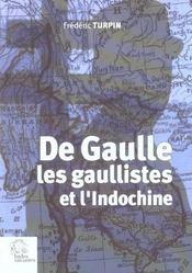 De Gaulle, Les Gaullistes Et L'Indochine, 1940-1956 - Intérieur - Format classique