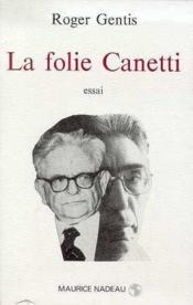 La folie Canetti - Couverture - Format classique