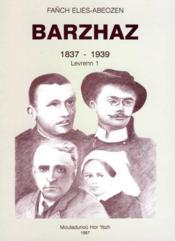 Barzhaz t.1 ; 1837-1939 - Couverture - Format classique
