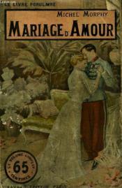 Mariage D'Amour. Collection Le Livre Populaire N° 19. - Couverture - Format classique