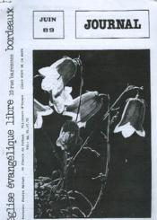 Journal De L'Eglise Evangelique Libre De Bordeaux, Juin 1989. Message Aux Eglises / Echo Du Synode / L'Union En Croissance ? / Nouvelles. - Couverture - Format classique
