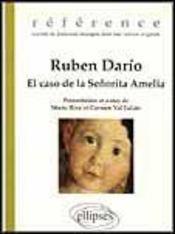 Ruben Dario El Caso De La Senorita Amelia Reference Oeuvres De Litterature Etrangere Dans Leur Vo - Intérieur - Format classique