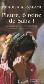 Pleure, O Reine De Saba ! - Couverture - Format classique