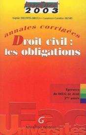 Droit civil : les obligations ; DEUG ; annales corrigées (édition 2003) - Couverture - Format classique