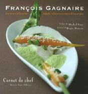 Francois gagnaire: du mot à la bouche ; balade culinaire en terre d'auvergne - Couverture - Format classique