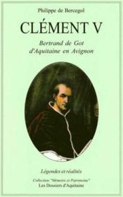 Clement V ; Bertrand De Got D'Aquitaine En Avignon - Couverture - Format classique