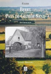 Berry, pays de George Sand ; anthologie  - Daniel Bernard