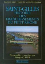 Saint gilles ; histoire des franchissements du petit rhone - Couverture - Format classique