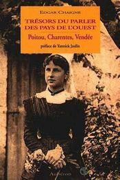 Trésors du parler des pays de l'Ouest : Poitou, Charentes, Vendée - Intérieur - Format classique