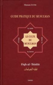 Explication des pilliers de l'islam ; la priere, le jeune, le pelerinage et la zakat - Couverture - Format classique