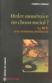 Ordre monétaire ou chaos social ? la bce et la révolution néolibérale - Intérieur - Format classique