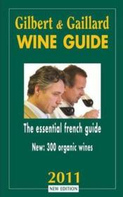 Vente livre :  Wine guide ; the essential french guide (édition 2011)  - Gilbert - Gaillar