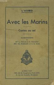 Avec Les Marins. Contes Au Sel. Avec Envoi De L'Auteur. - Couverture - Format classique