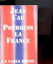 Pourquoi La France - Couverture - Format classique