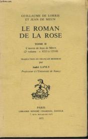 LE ROMAN DE LA ROSE. TOME II. L'OEUVRE DE JEAN DE MEUN (2e VOLUME : v. 8213 à 12510) - Couverture - Format classique
