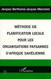 Méthode de planification locale pour les organisations paysannes d'Afrique sahélienne - Couverture - Format classique