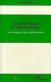 Le Partenariat De Service Public Avec Usagers, Elus, Professionnels - Intérieur - Format classique