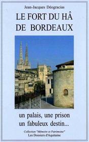 Le Fort Du Ha De Bordeaux ; Un Palais. Une Prison. Un Fabuleux Destin - Intérieur - Format classique