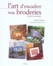 L'Art D'Encadrer Vos Broderies. Creationet Techniques - Intérieur - Format classique
