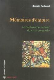 Memoires d'empire ; la controverse autour du fait colonial - Intérieur - Format classique