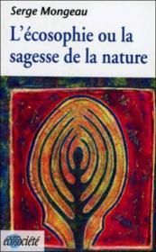 L'écosophie ou la sagesse de la nature - Couverture - Format classique