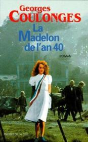 La madelon de l'an 40 t.1  - Georges Coulonges