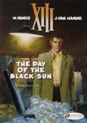 Vente livre :  XIII T.1 ; the day of the black sun  - Jean Van Hamme - William Vance