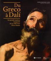 Du Greco à Dalí ; les grands maîtres espagnols de la collection Pérez Simón - Couverture - Format classique