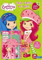 Charlotte aux fraises ; jeux, test et quiz ! 100% filles !