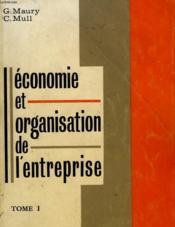 Economie Et Organisation De L'Entreprise - Tome I - Classe De 1°g - Couverture - Format classique