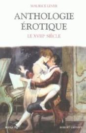 Vente livre :  Anthologie erotique - tome 3 - le xviiieme siecle  - Maurice Lever - Lever Maurice