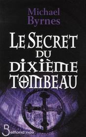 Le secret du dixième tombeau  - Michael Byrnes