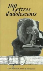 100 lettres d'adolescents - Couverture - Format classique