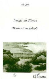 Images du silence ; pensée et art chinois - Intérieur - Format classique