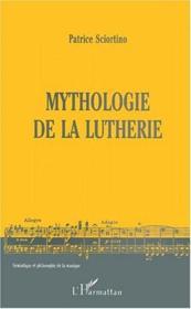 Mythologie de la luthérie - Couverture - Format classique