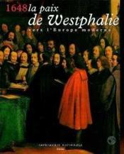 1648, La Paix De Westphalie Vers L'Europe Moderne - Couverture - Format classique