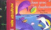 Mon Aquarium ; Joue Avec Les Dauphins - Intérieur - Format classique