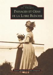 Paysages et gens de la Loire blesoise - Couverture - Format classique