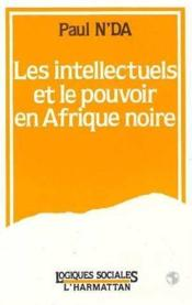 Intellectuels Et Le Pouvoiren Afrique Noire - Couverture - Format classique