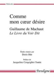 Comme mon coeur désire ; Guillaume de Machaut, le livre du voir dit - Couverture - Format classique