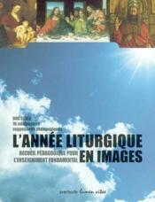 L Annee Liturgique En Images. Doc Ecole, Recueil Pedagogique Pour L Enseignement Fondamental - Couverture - Format classique