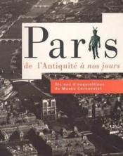 Paris, De L'Antiquite A Nos Jours - Dix Ans D'Acquisitions Du Musee Carnavalet - Couverture - Format classique